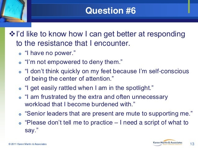 """Question #6 I'd like to know how I can get better at responding to the resistance that I encounter.           """"I h..."""