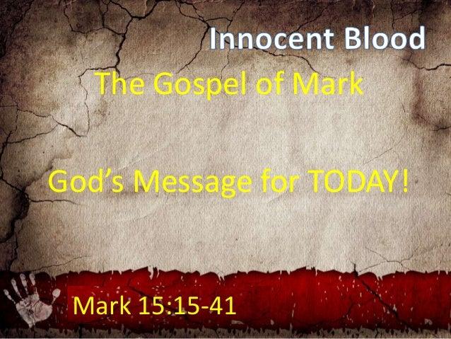 The Gospel of Mark God's Message for TODAY! Mark 15:15-41