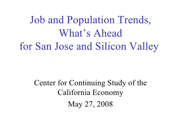 Job and Population Trends, What's Ahead for San Jose and Silicon Valley  Center for Continuing Study of the California Eco...
