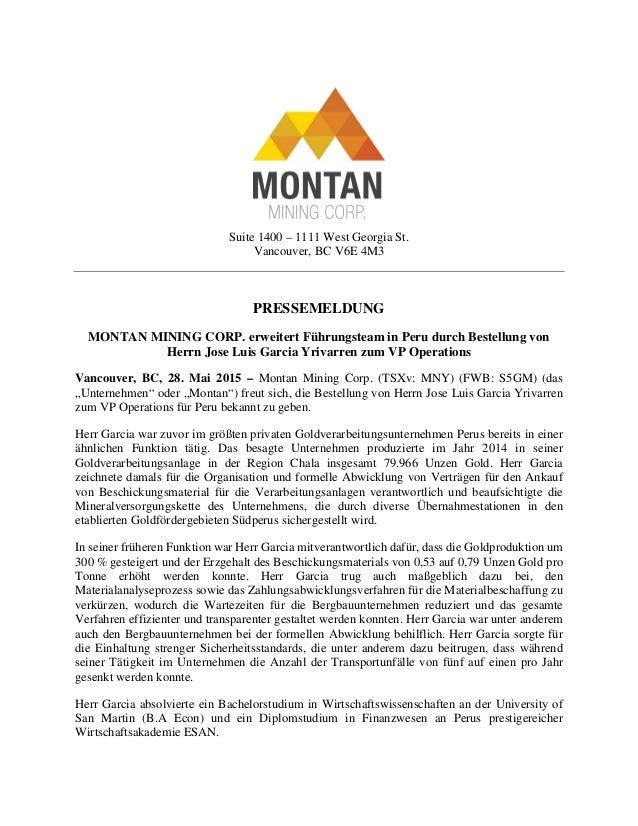 Suite 1400 – 1111 West Georgia St. Vancouver, BC V6E 4M3 PRESSEMELDUNG MONTAN MINING CORP. erweitert Führungsteam in Peru ...