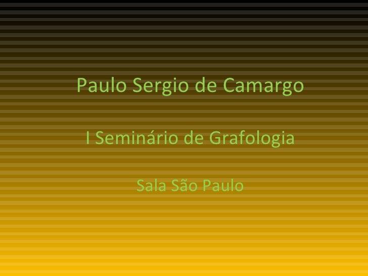 Paulo Sergio de Camargo I Seminário de Grafologia Sala São Paulo