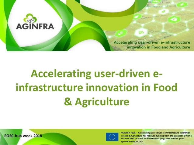 AGINFRA PLUS - Accelerating user-driven e-infrastructure innovation in Food & Agriculture has received funding from the Eu...
