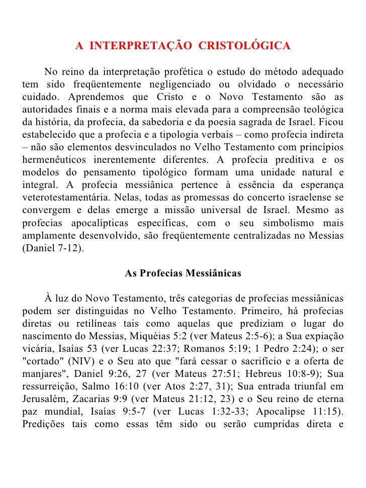 A INTERPRETAÇÃO CRISTOLÓGICA     No reino da interpretação profética o estudo do método adequadotem sido freqüentemente ne...