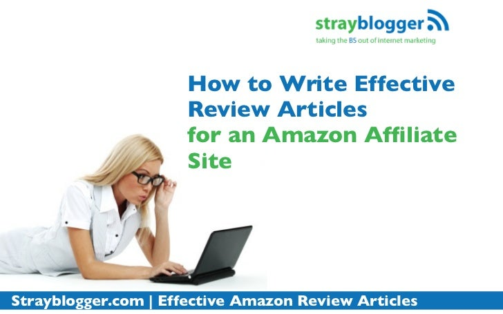 How to Write Effective                      Review Articles                      for an Amazon Affiliate                   ...