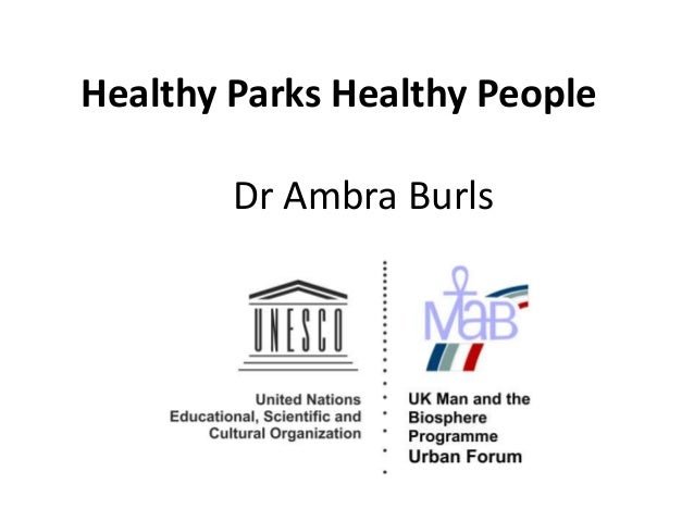 Healthy Parks Healthy People Dr Ambra Burls