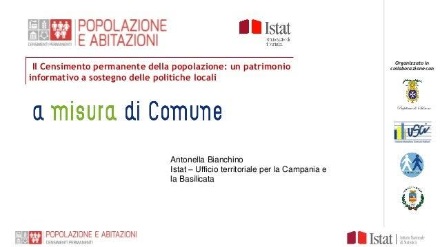 Il Censimento permanente della popolazione: un patrimonio informativo a sostegno delle politiche locali Organizzato in col...
