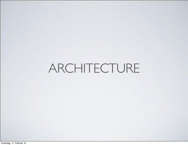 ARCHITECTURE  Dienstag, 11. Februar 14