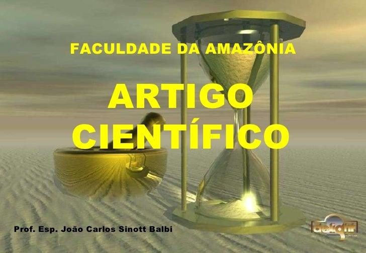 FACULDADE DA AMAZÔNIA ARTIGO CIENTÍFICO Prof. Esp. João Carlos Sinott Balbi