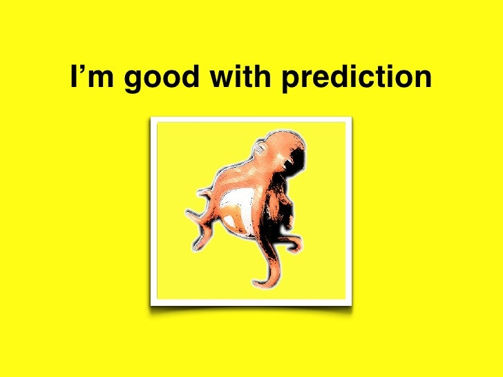 I'm good with prediction