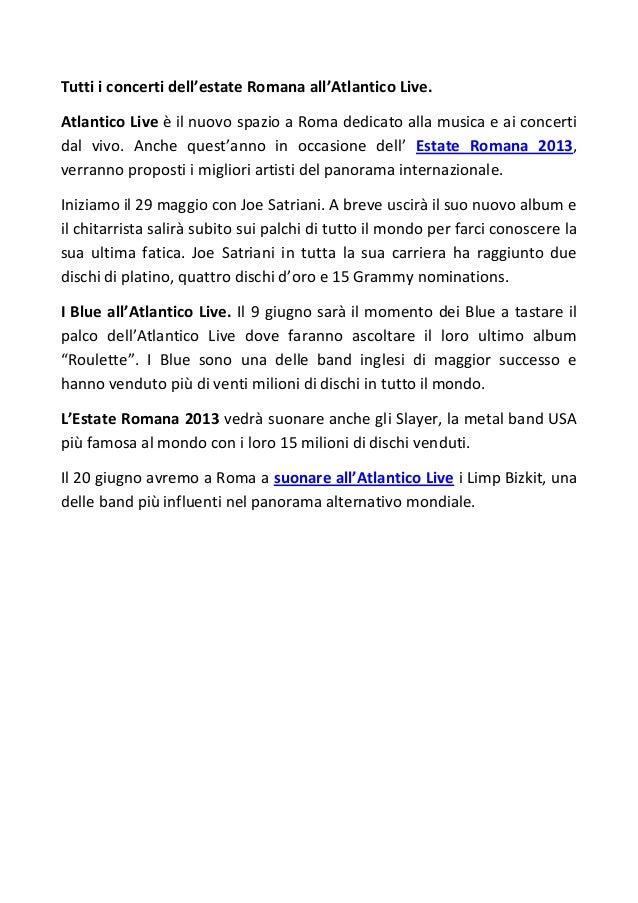 Tutti i concerti dell'estate Romana all'Atlantico Live.Atlantico Live è il nuovo spazio a Roma dedicato alla musica e ai c...