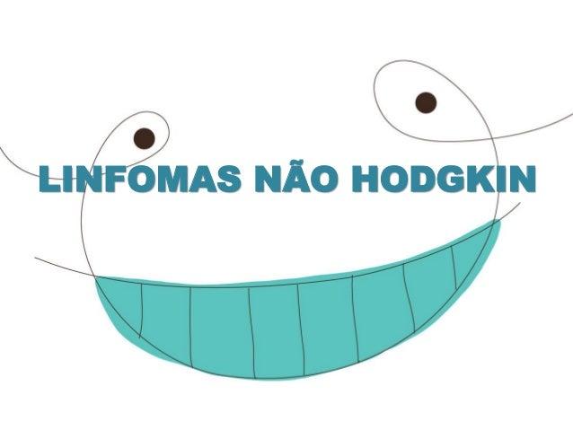 LINFOMAS NÃO HODGKIN