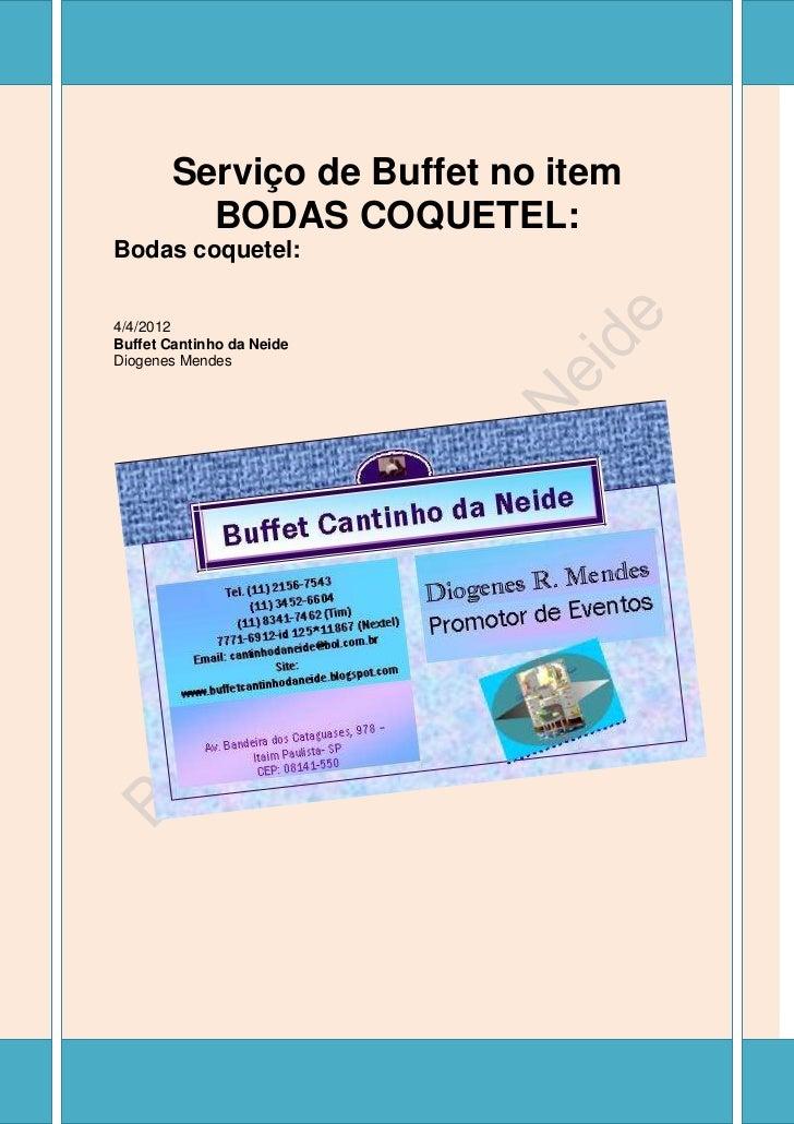 Serviço de Buffet no item          BODAS COQUETEL:Bodas coquetel:4/4/2012Buffet Cantinho da NeideDiogenes Mendes