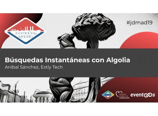  BúsquedasBúsquedas InstantáneasInstantáneas Con Algolia en - Optimización del Rendimiento Web Por , Slides: - JoomlaDay...