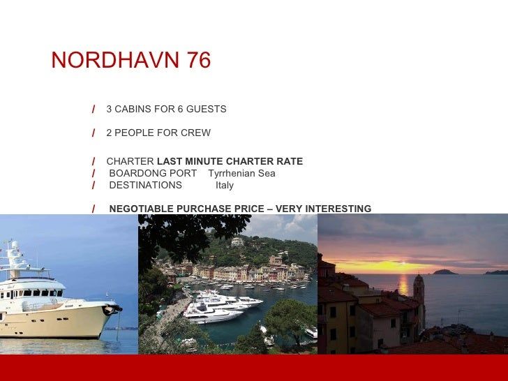 NORDHAVN 76  / 3 CABINS FOR 6 GUESTS  / 2 PEOPLE FOR CREW  / CHARTER LAST MINUTE CHARTER RATE  / BOARDONG PORT Tyrrhenian ...