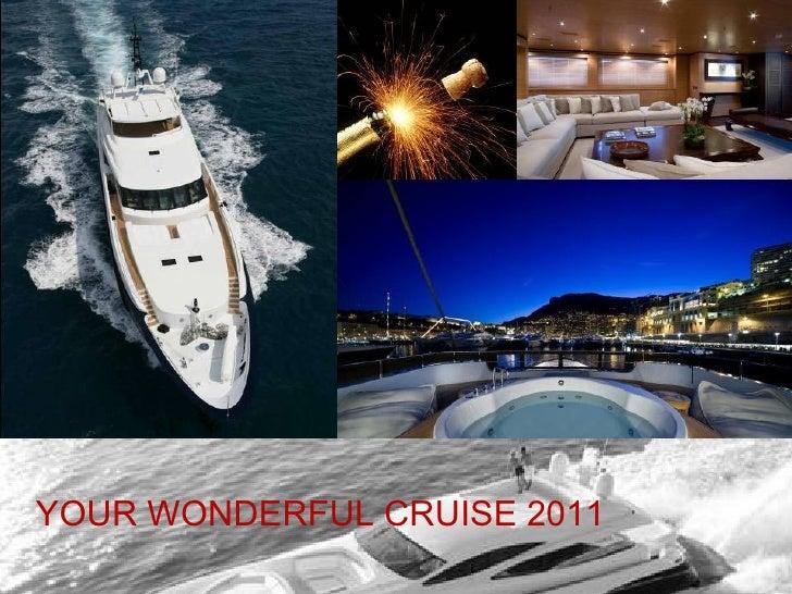 YOUR WONDERFUL CRUISE 2011                             2