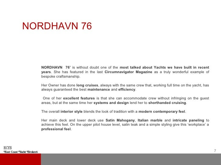 NORDHAVN 76   NORDHAVN 76' is without doubt one of the most talked about Yachts we have built in recent   years. She has f...