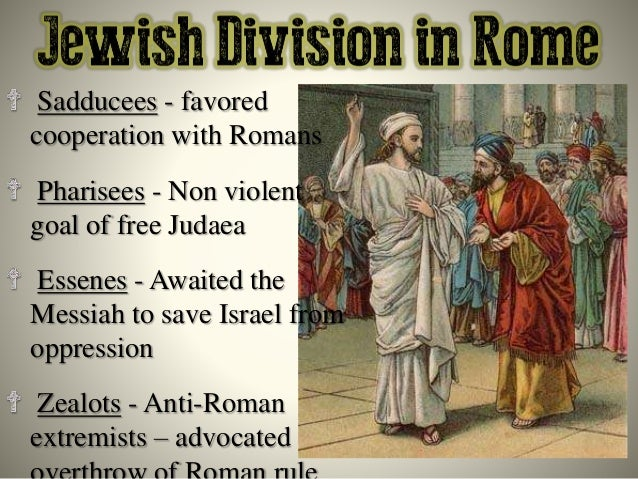pharisees sadducees essenes and zealots The pharisees, sadducees, essenes and zealots are central characters in the new testament, and there is no understanding jesus without understanding the larger conversation into which he entered in this episode we examine each of these four major sects of first century, palestinian judaism and their.