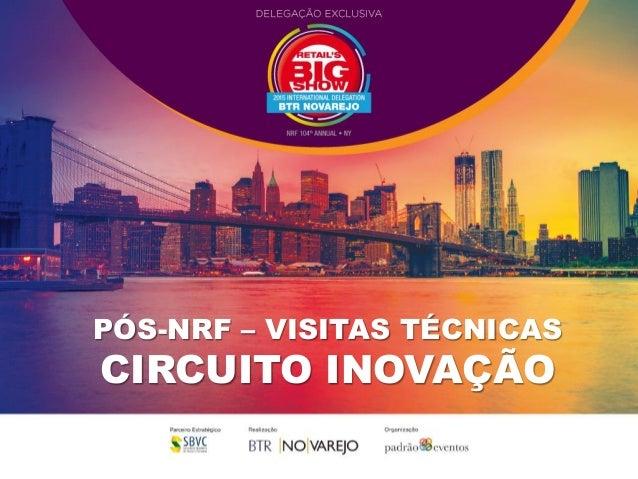 PÓS-NRF – VISITAS TÉCNICAS CIRCUITO INOVAÇÃO