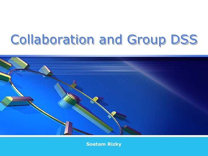 Soetam Rizky<br />Collaboration and Group DSS<br />