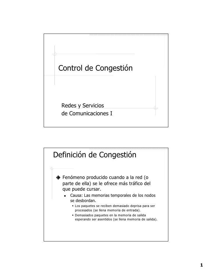 Control de Congestión      Redes y Servicios   de Comunicaciones I     Definición de Congestión    Fenómeno producido cuan...