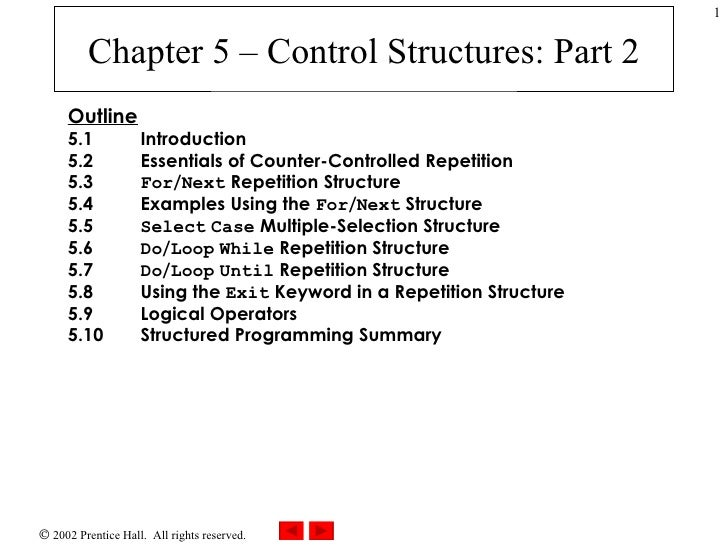 Chapter 5 – Control Structures: Part 2 Outline 5.1 Introduction 5.2 Essentials of Counter-Controlled Repetition 5.3 Fo...