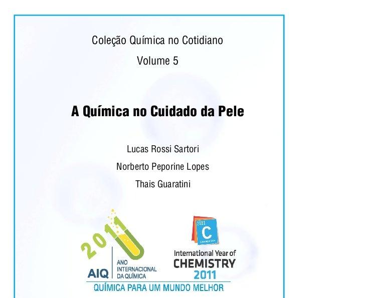 Coleção Química no Cotidiano                    Volume 5A Química no Cuidado da Pele               Lucas Rossi Sartori    ...