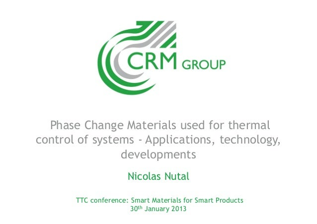 Phase Change Materials used for thermalcontrol of systems - Applications, technology,                developments         ...