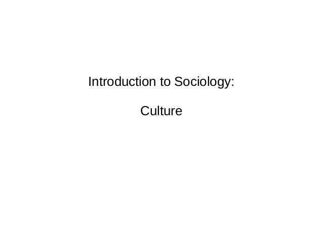 Introduction to Sociology: Culture