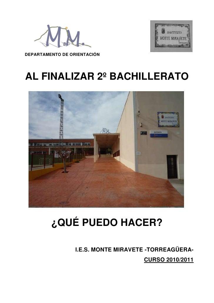 DEPARTAMENTO DE ORIENTACIÓNAL FINALIZAR 2º BACHILLERATO         ¿QUÉ PUEDO HACER?                  I.E.S. MONTE MIRAVETE -...