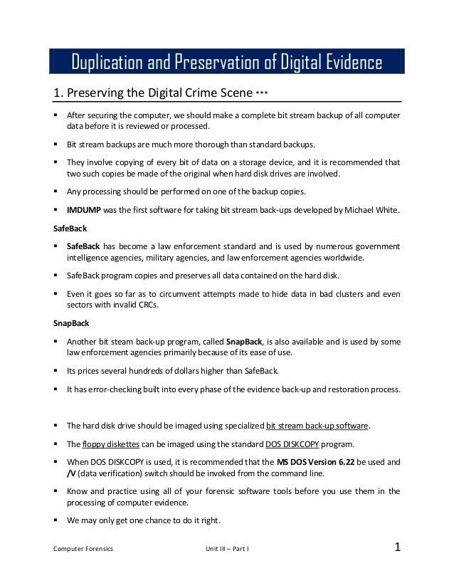 Computer Forensics Unit III – Part I 1 1. Preserving the Digital Crime Scene ***  After securing the computer, we should ...