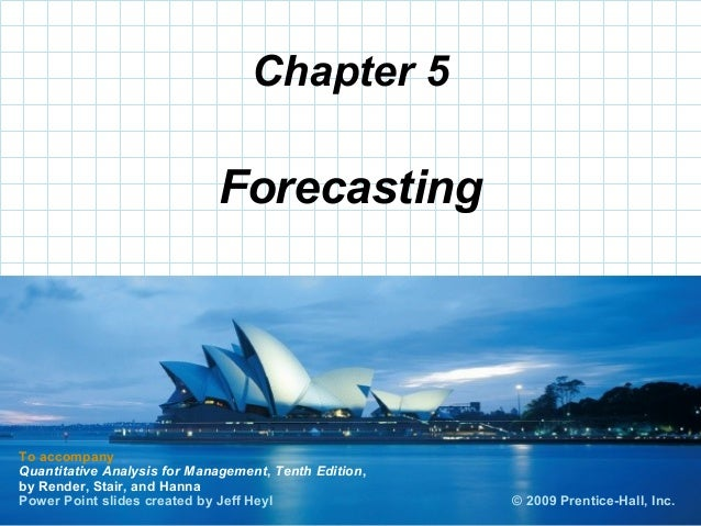 © 2008 Prentice-Hall, Inc. Chapter 5 To accompany Quantitative Analysis for Management, Tenth Edition, by Render, Stair, a...