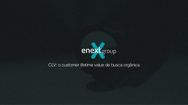 CLV: o customer lifetime value de busca orgânica