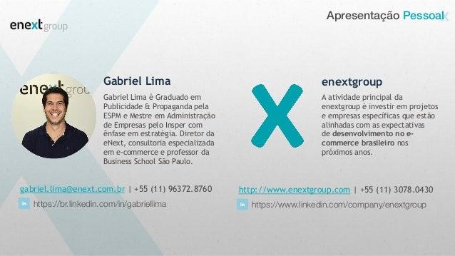 Apresentação Pessoal Gabriel Lima Gabriel Lima é Graduado em Publicidade & Propaganda pela ESPM e Mestre em Administração ...