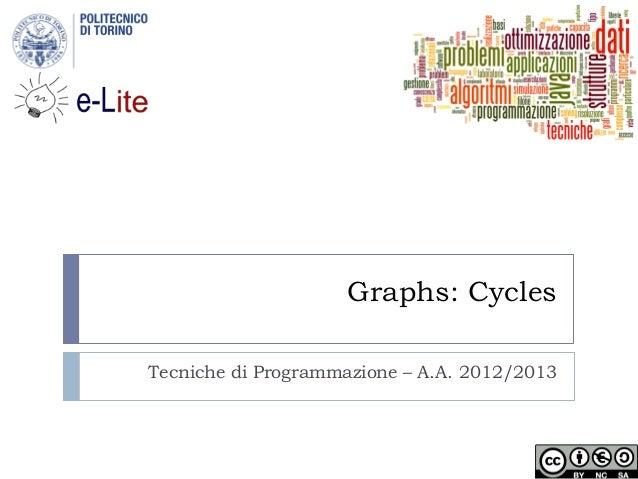 Graphs: CyclesTecniche di Programmazione – A.A. 2012/2013