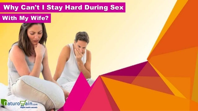 Why cant i stay hard during sex