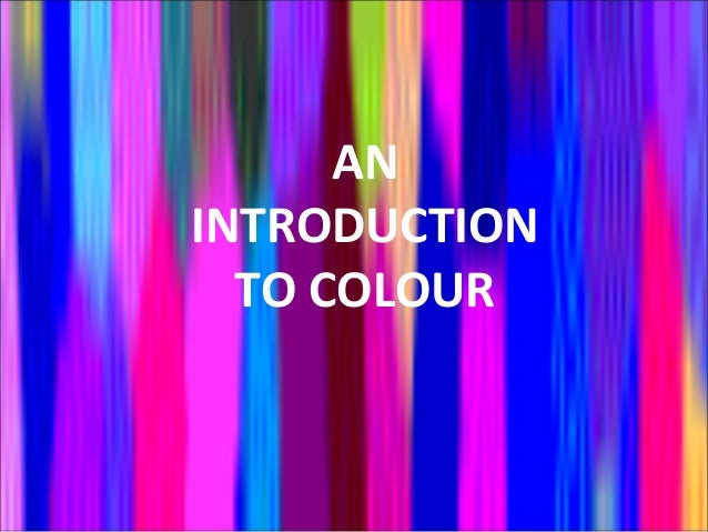 ANINTRODUCTION  TO COLOUR