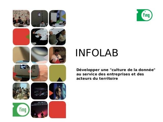 """INFOLABDévelopper une """"culture de la donnée""""au service des entreprises et desacteurs du territoire"""
