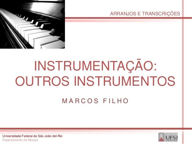 ARRANJOS E TRANSCRIÇÕES          INSTRUMENTAÇÃO:        OUTROS INSTRUMENTOS                                       MARCOS F...