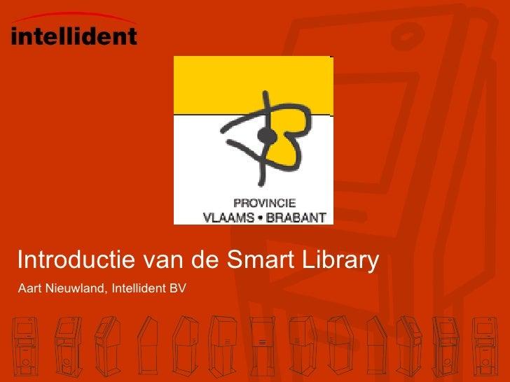 Introductie van de Smart Library Aart Nieuwland, Intellident BV