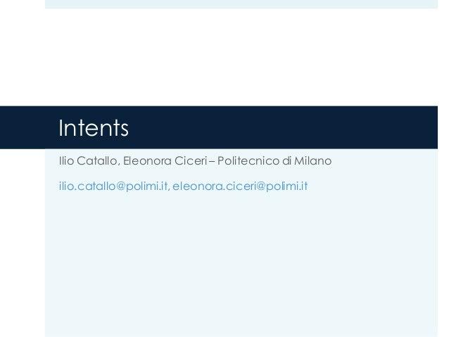 Intents Ilio Catallo, Eleonora Ciceri – Politecnico di Milano ilio.catallo@polimi.it, eleonora.ciceri@polimi.it
