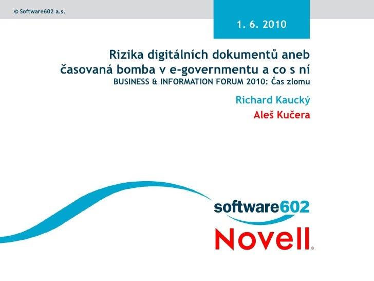 © Software602 a.s.                                                     1. 6. 2010                         Rizika digitální...