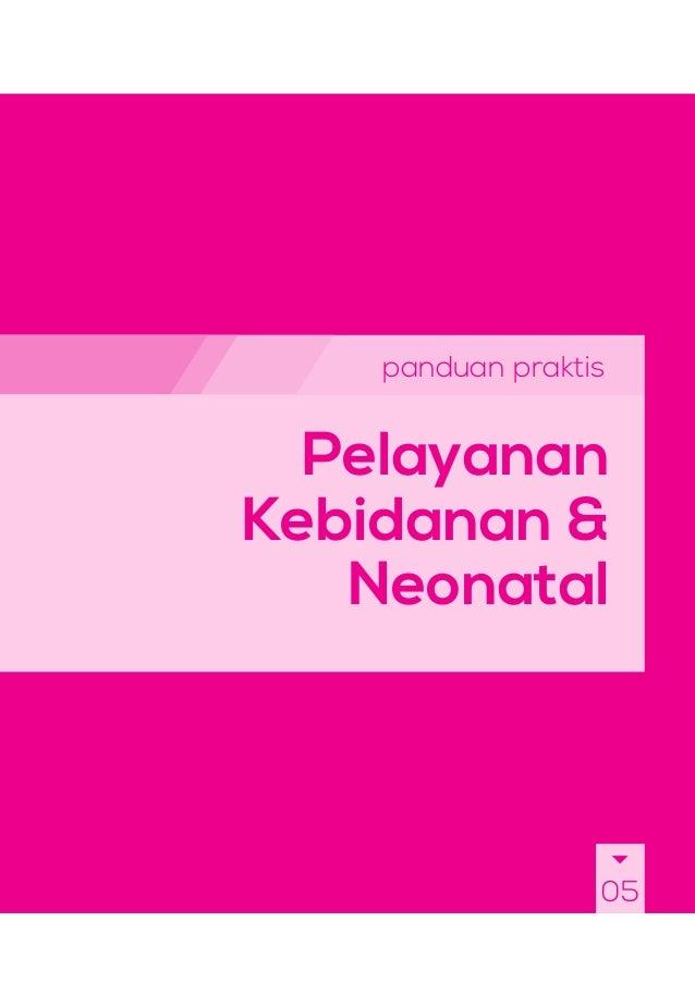 panduan praktis Pelayanan Kebidanan & Neonatal 05