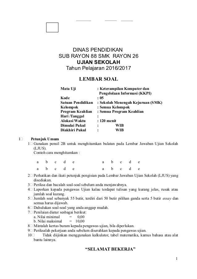 DINAS PENDIDIKAN SUB RAYON 88 SMK RAYON 26 UJIAN SEKOLAH Tahun Pelajaran 2016/2017 LEMBAR SOAL Mata Uji : Keterampilan Kom...