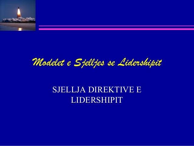 Modelet e Sjelljes se Lidershipit SJELLJA DIREKTIVE E LIDERSHIPIT