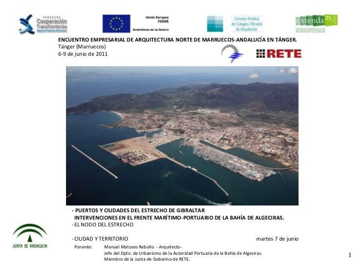 ENCUENTRO EMPRESARIAL DE ARQUITECTURA NORTE DE MARRUECOS-ANDALUCÍA EN TÁNGER.Tánger (Marruecos)6-9 de junio de 2011    - P...
