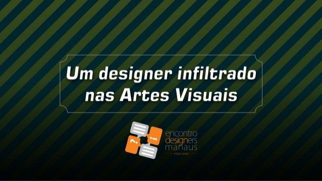 [MARKEETOO SILVA] Um designer infiltrado nas Artes Visuais