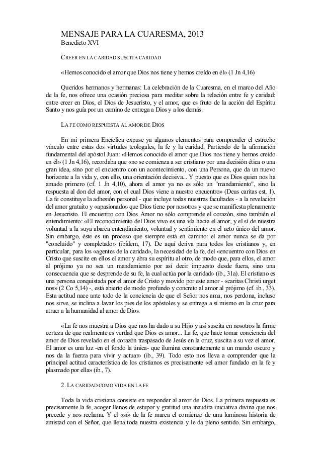 MENSAJE PARA LA CUARESMA, 2013      Benedicto XVI      CREER EN LA CARIDAD SUSCITA CARIDAD      «Hemos conocido el amor qu...