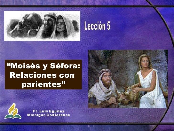 """"""" Mois és y Séfora: Relaciones con  parientes """""""