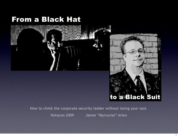 From a Black Hat                                                       to a Black Suit     How to climb the corporate secu...