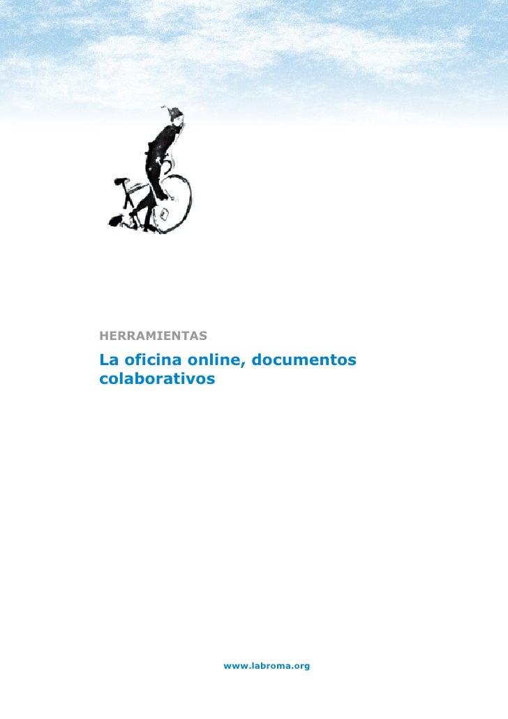 HERRAMIENTAS: OFICINA ONLINE     HERRAMIENTAS  La oficina online, documentos colaborativos                            www....